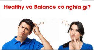 Healthy va Balance co nghia gi